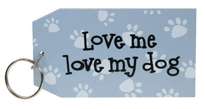 Love me Love my Dog Keyring