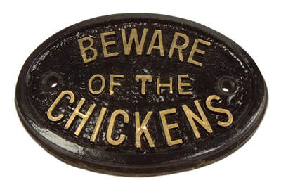 Beware of the Chickens Sign